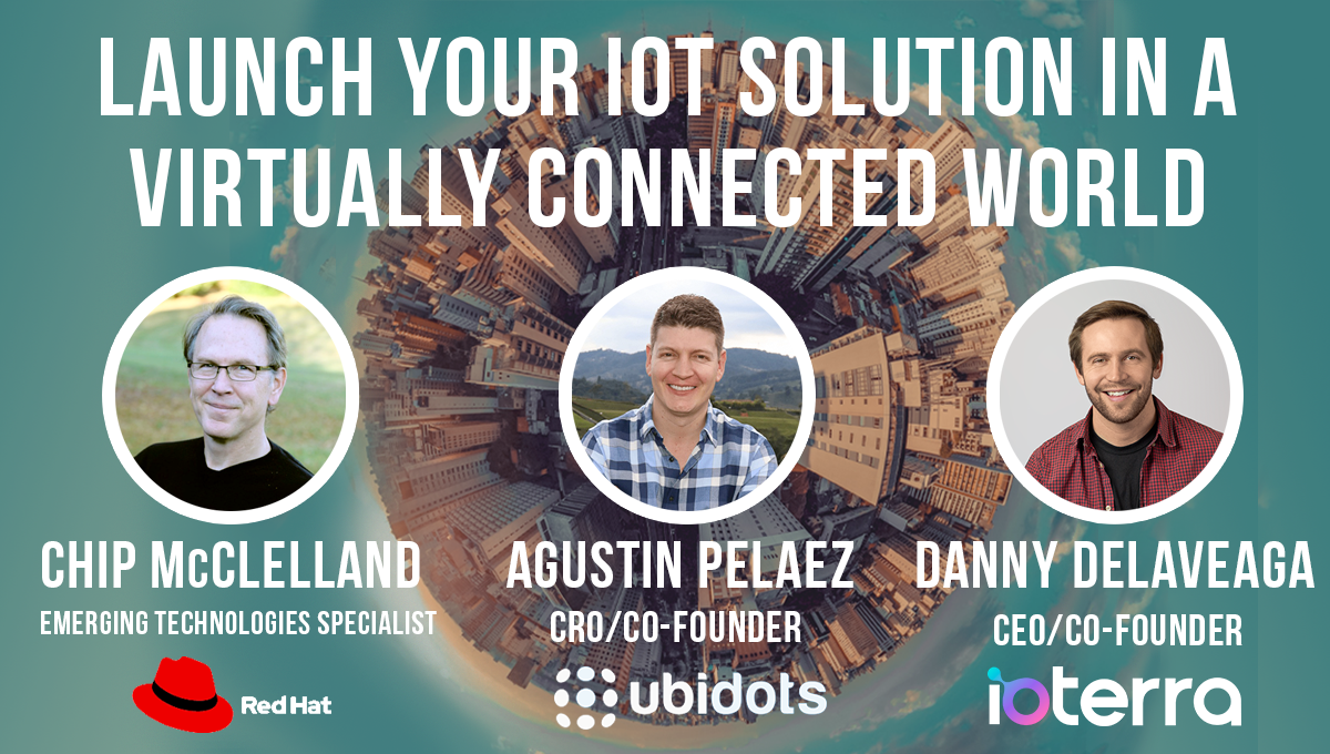 Launch your IoT Solution in a Virtually Connected World banner with 3 guests